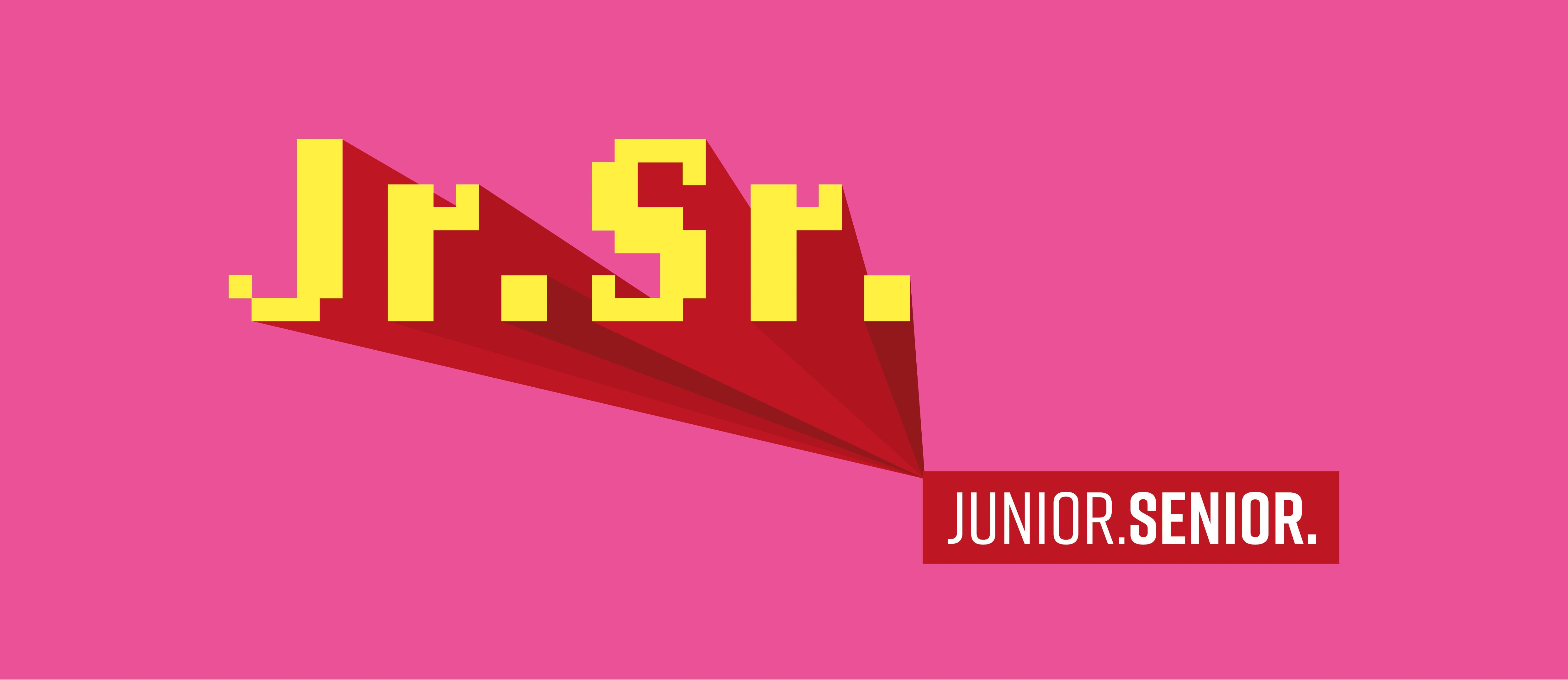 junior. senior.